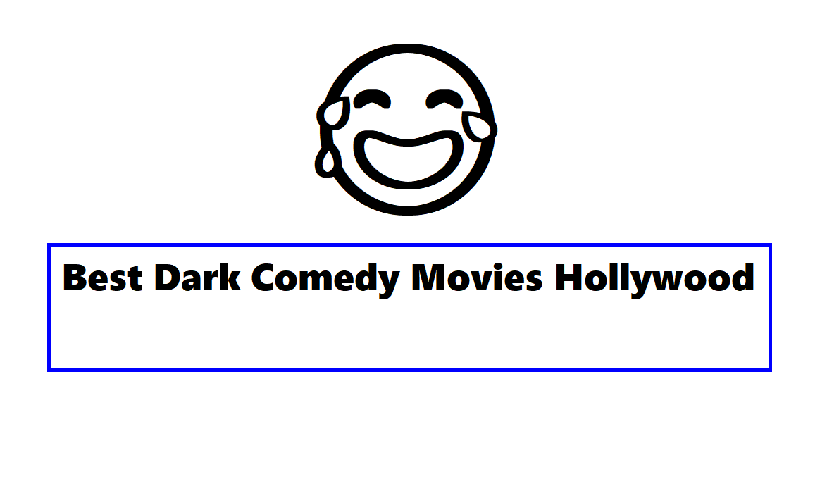 Best Dark Comedy Movies Hollywood