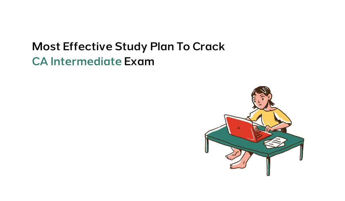 Most Effective Study Plan To Crack CA Intermediate Exam