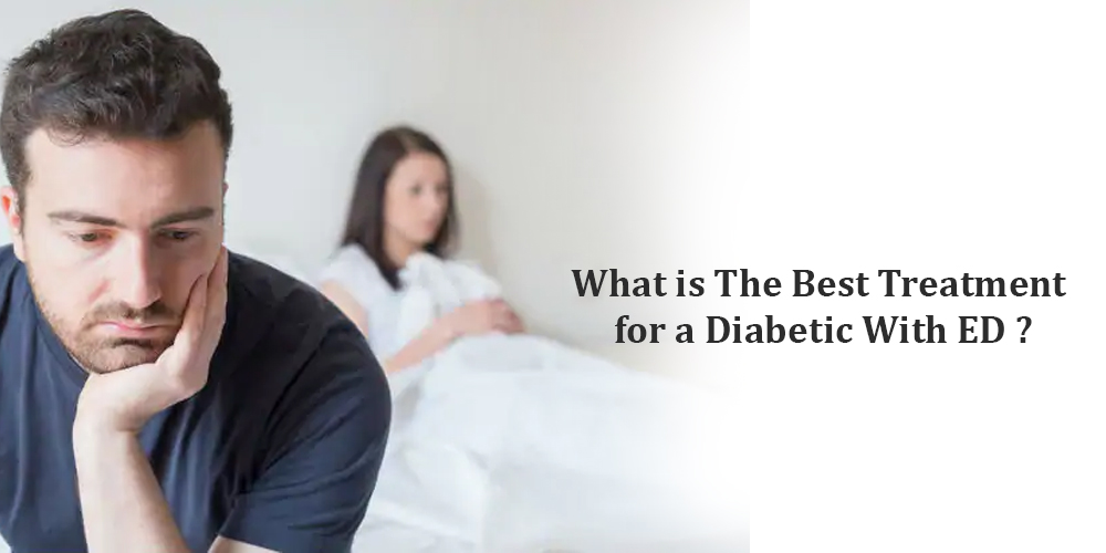 What is the best treatment for a diabetic with ED?